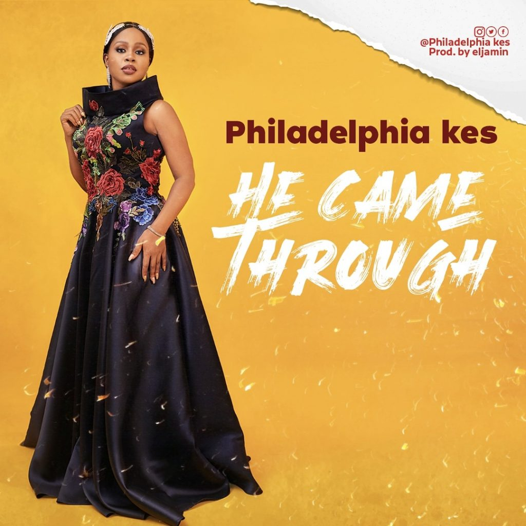 "Gospel music sensation, Philadelphia Kes speaks on her new single ""He Came Through"""